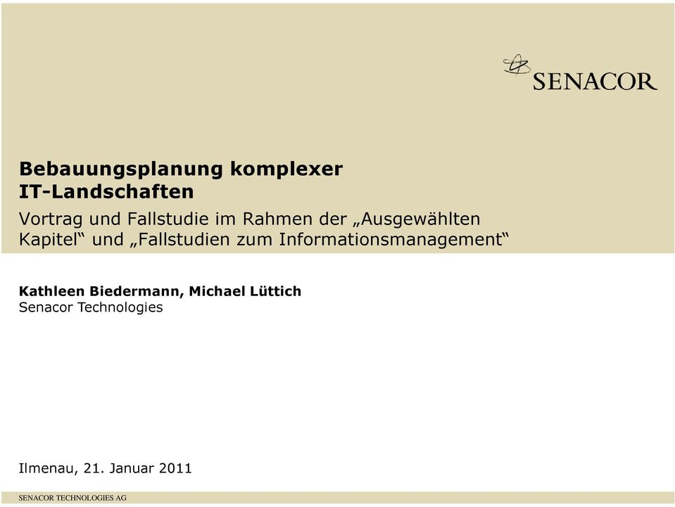 zum Informationsmanagement Kathleen Biedermann, Michael