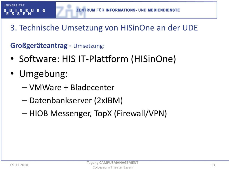 IT-Plattform (HISinOne) Umgebung: VMWare + Bladecenter