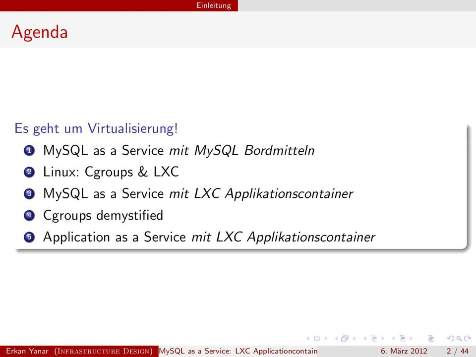 Service mit LXC Applikationscontainer 4 Cgroups demystified 5 Application as a