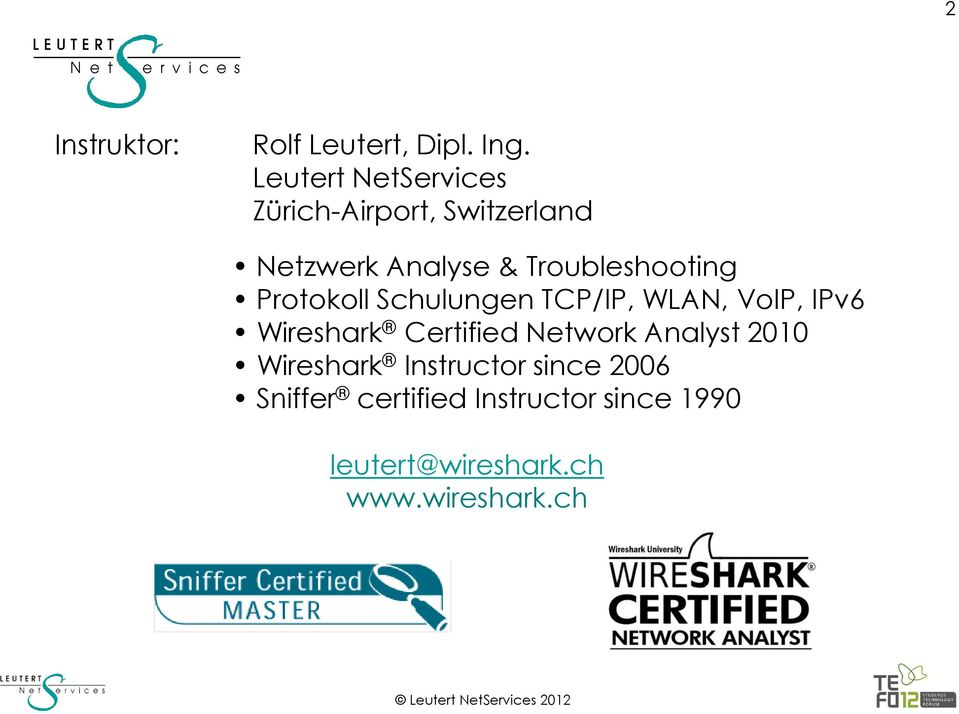 Troubleshooting Protokoll Schulungen TCP/IP, WLAN, VoIP, IPv6 Wireshark