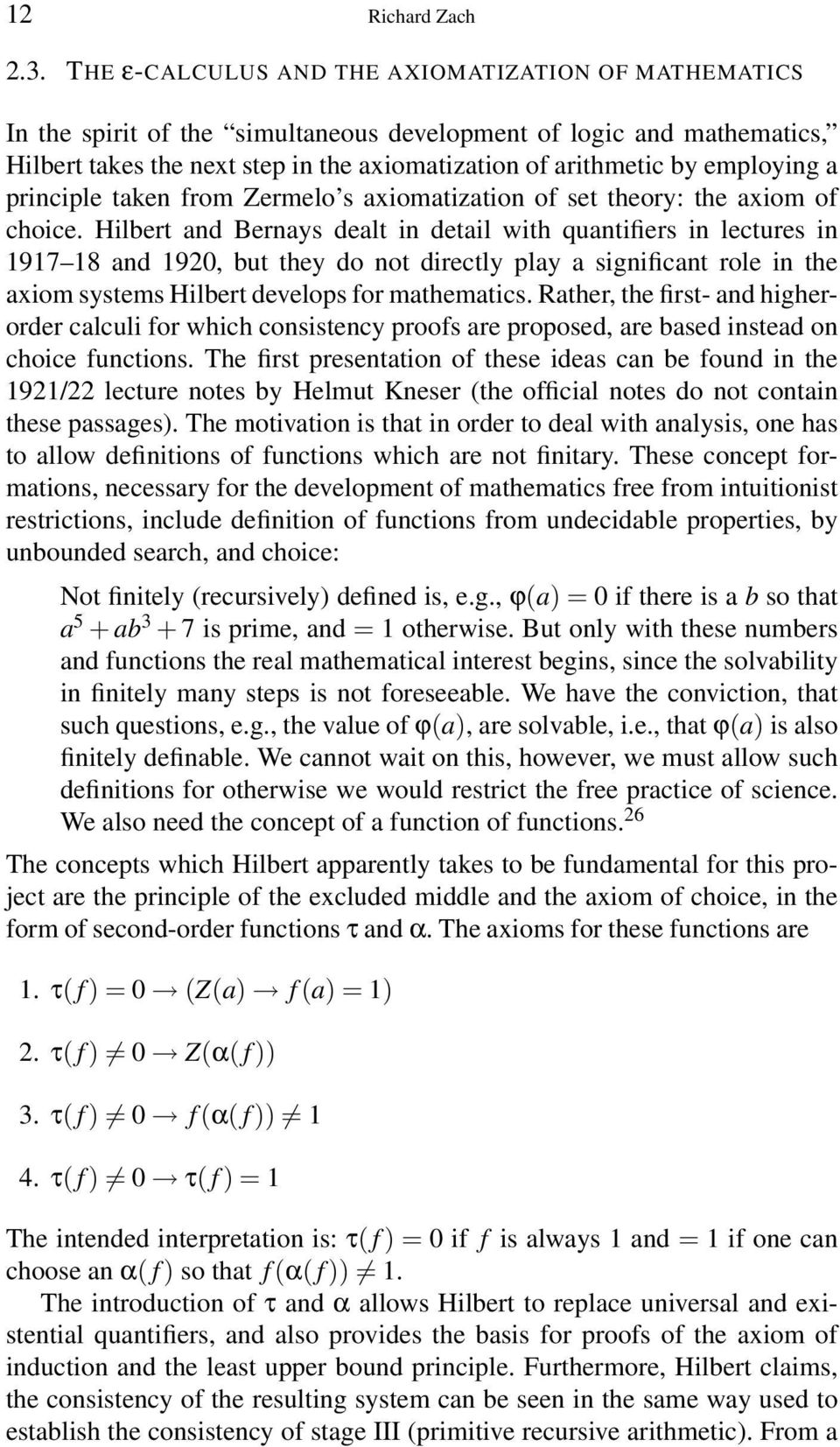 employing a principle taken from Zermelo s axiomatization of set theory: the axiom of choice.