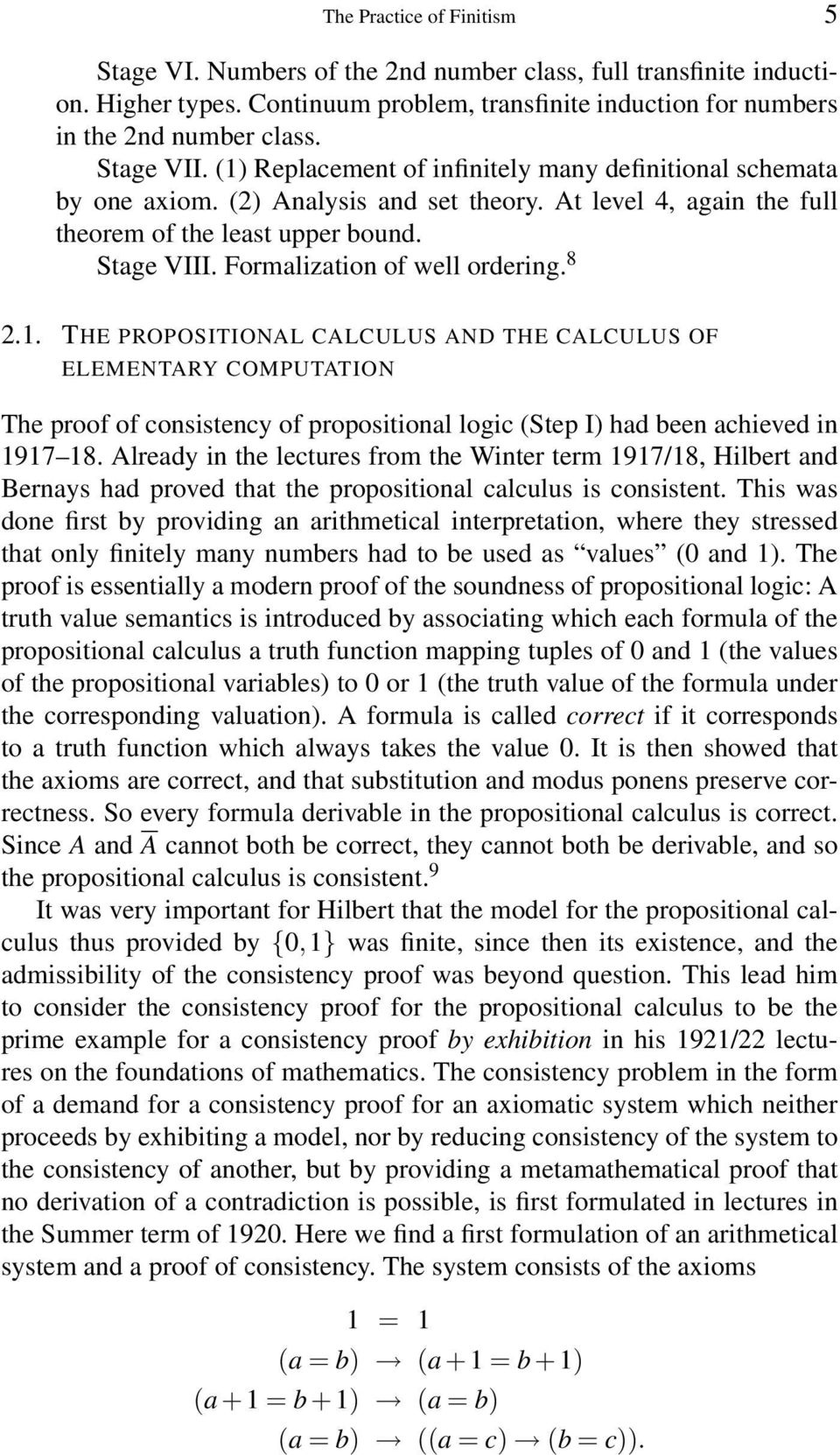 Formalization of well ordering. 8 2.1. THE PROPOSITIONAL CALCULUS AND THE CALCULUS OF ELEMENTARY COMPUTATION The proof of consistency of propositional logic (Step I) had been achieved in 1917 18.
