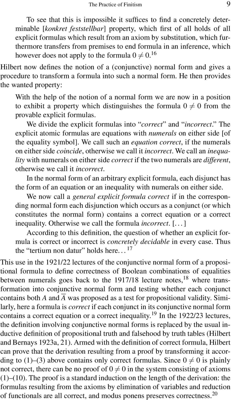 16 Hilbert now defines the notion of a (conjunctive) normal form and gives a procedure to transform a formula into such a normal form.