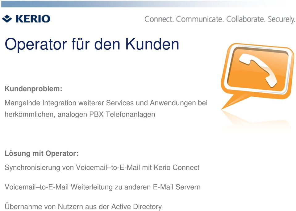 Operator: Synchronisierung von Voicemail to-e-mail mit Kerio Connect Voicemail