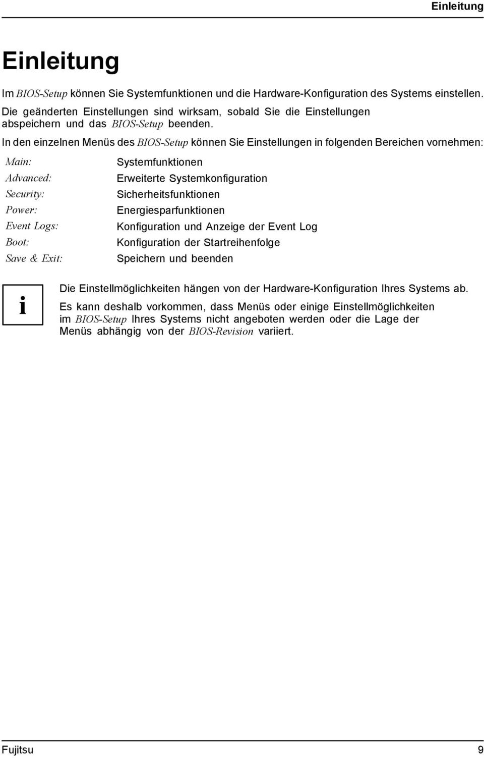 In den einzelnen Menüs des BIOS-Setup können Sie Einstellungen in folgenden Bereichen vornehmen: Main: Advanced: Security: Power: Event Logs: Boot: Save & Exit: Systemfunktionen Erweiterte