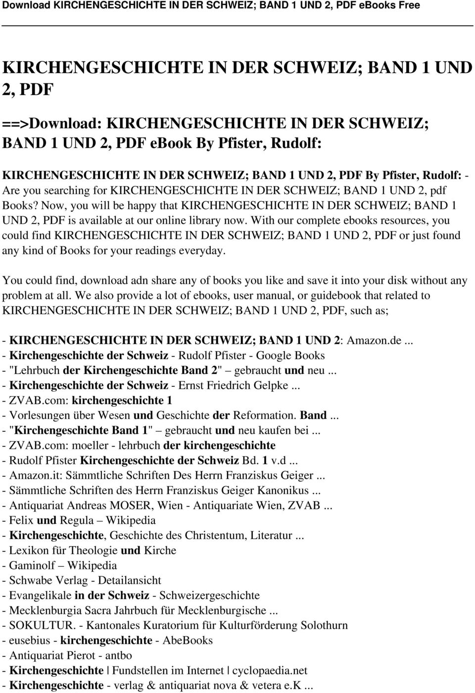 Now, you will be happy that KIRCHENGESCHICHTE IN DER SCHWEIZ; BAND 1 UND 2, PDF is available at our online library now.