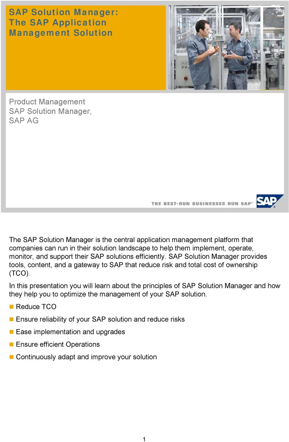 SAP Solution Manager provides tools, content, and a gateway to SAP that reduce risk and total cost of ownership (TCO).
