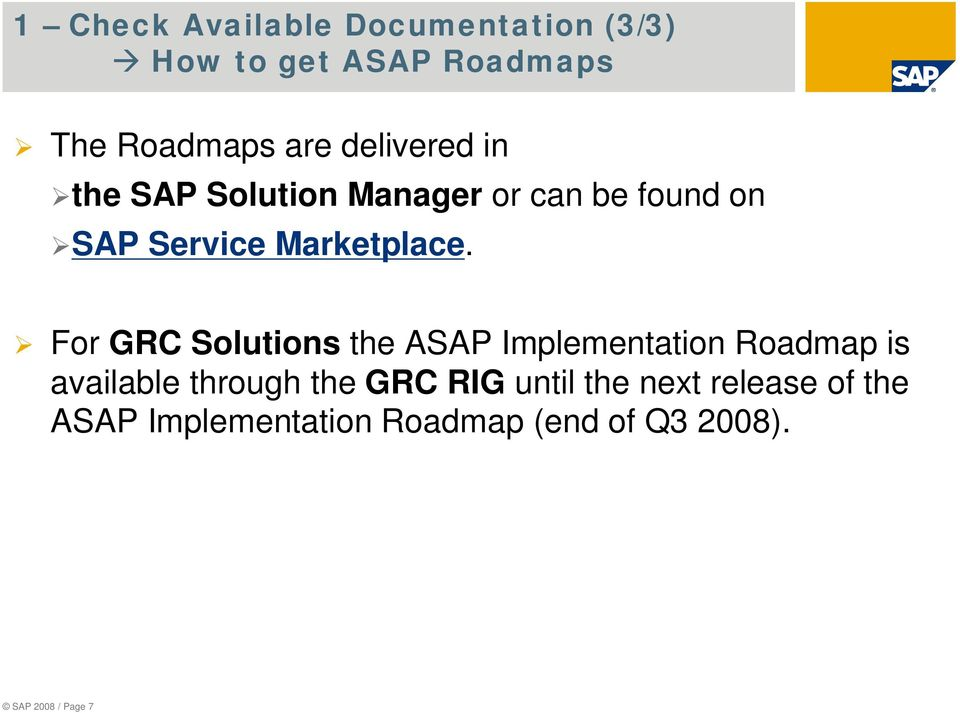For GRC Solutions the ASAP Implementation Roadmap is available through the GRC RIG