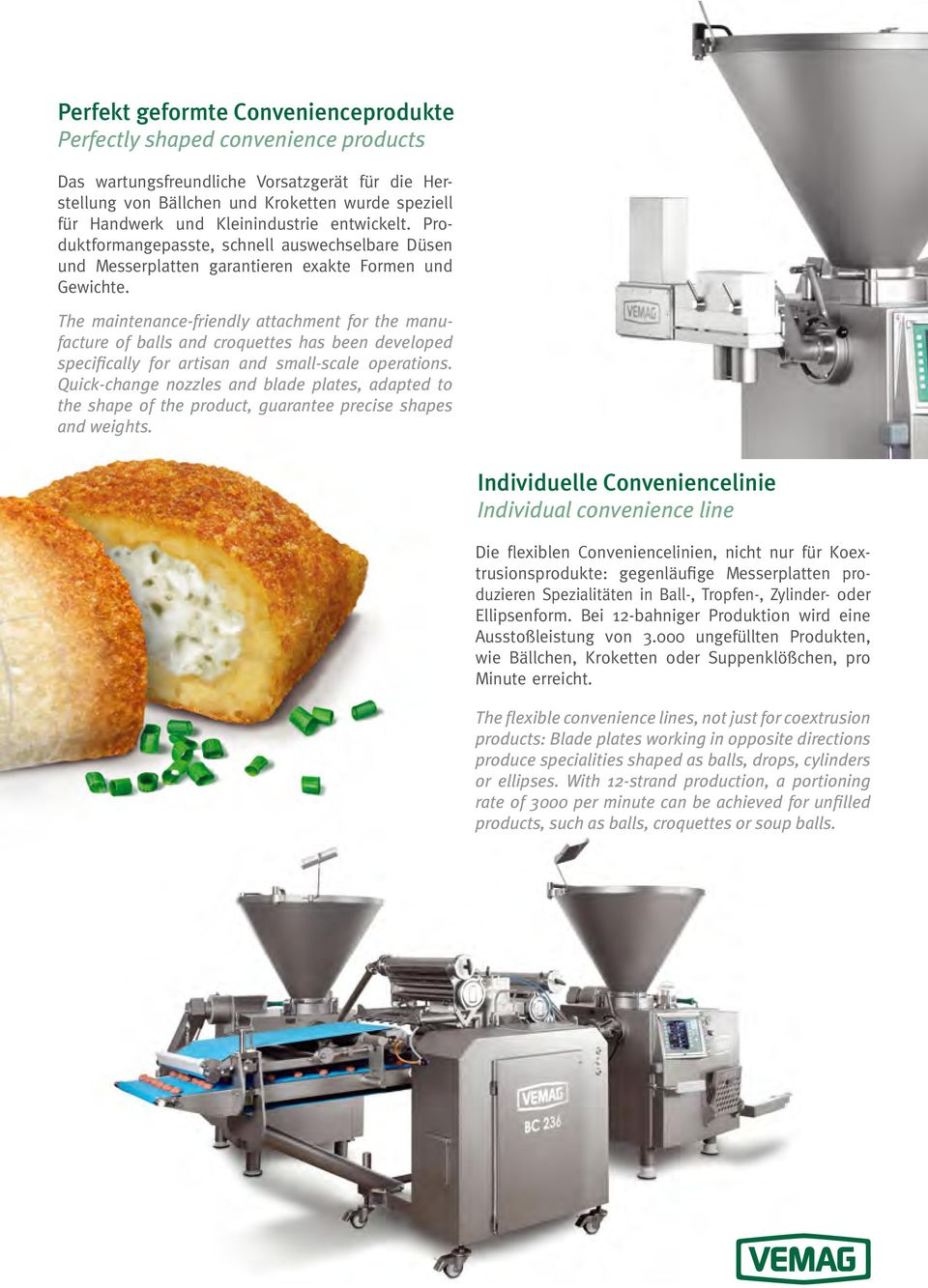 The maintenance-friendly attachment for the manufacture of balls and croquettes has been developed specifically for artisan and small-scale operations.