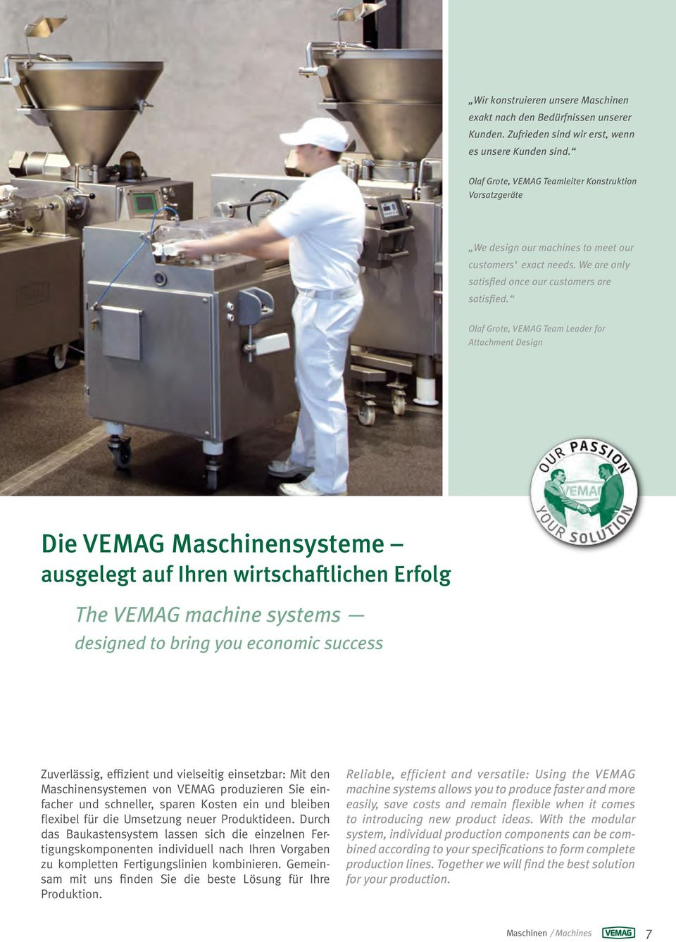 Olaf Grote, VEMAG Team Leader for Attachment Design Die VEMAG Maschinensysteme ausgelegt auf Ihren wirtschaftlichen Erfolg The VEMAG machine systems designed to bring you economic success