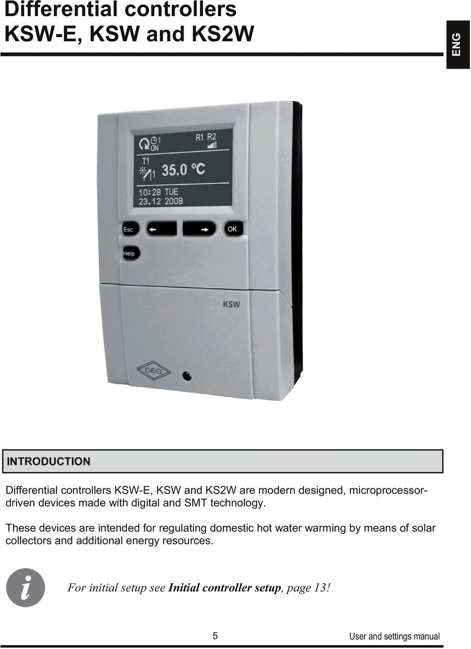 These devices are intended for regulating domestic hot water warming by means of solar collectors and