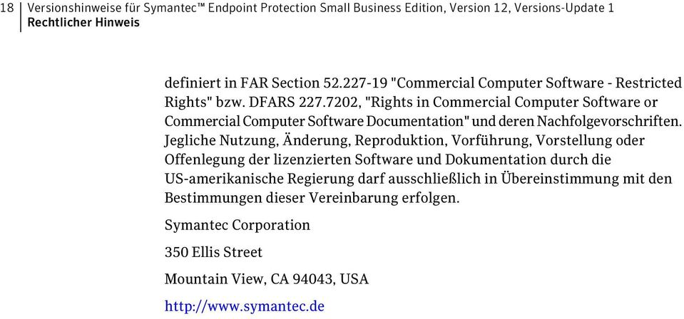 "7202, ""Rights in Commercial Computer Software or Commercial Computer Software Documentation"" und deren Nachfolgevorschriften."