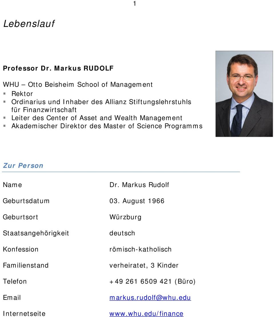 Finanzwirtschaft Leiter des Center of Asset and Wealth Management Akademischer Direktor des Master of Science Programms Zur Person