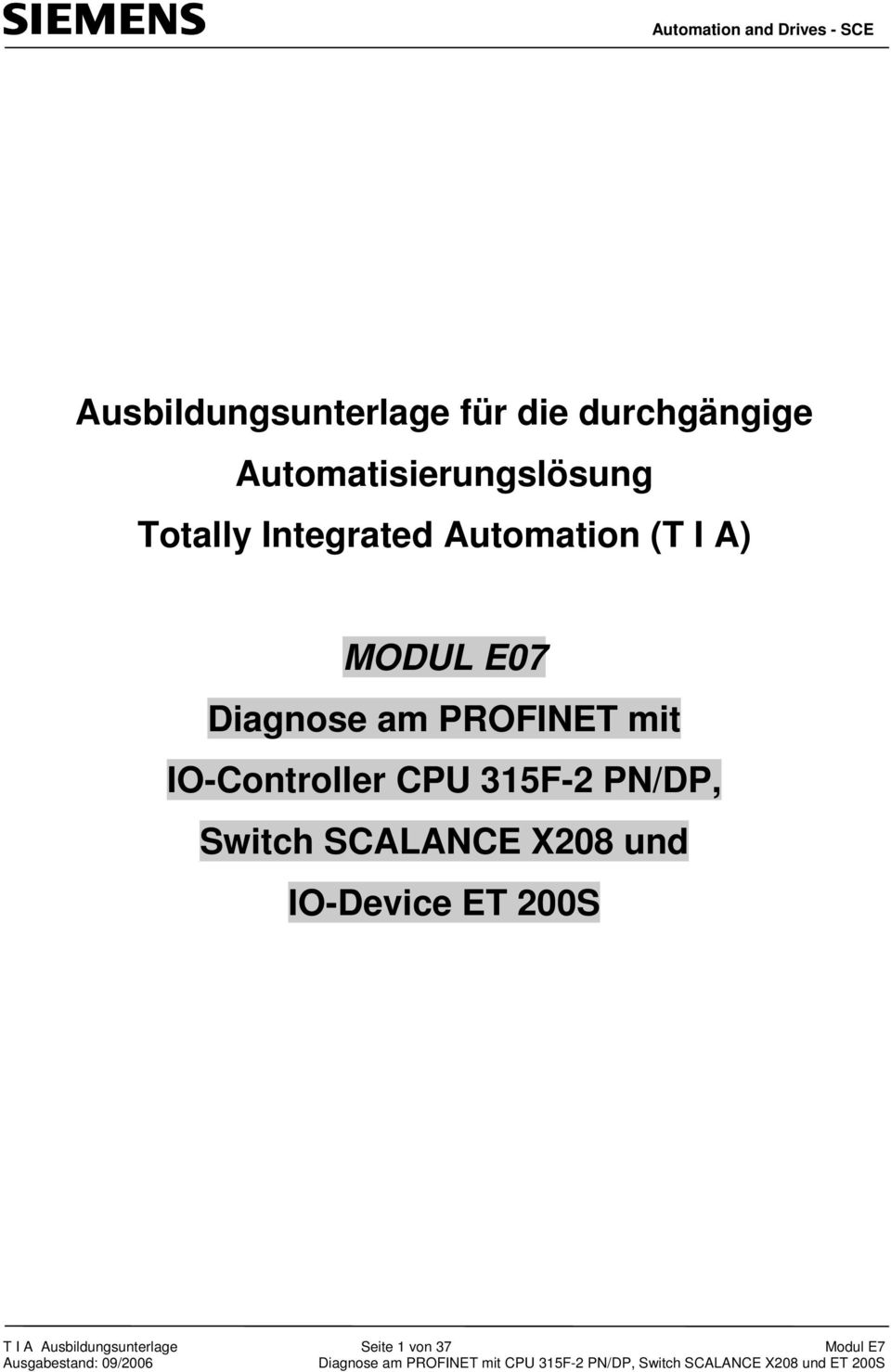 PROFINET mit IO-Controller CPU 315F-2 PN/DP, Switch SCALANCE X208