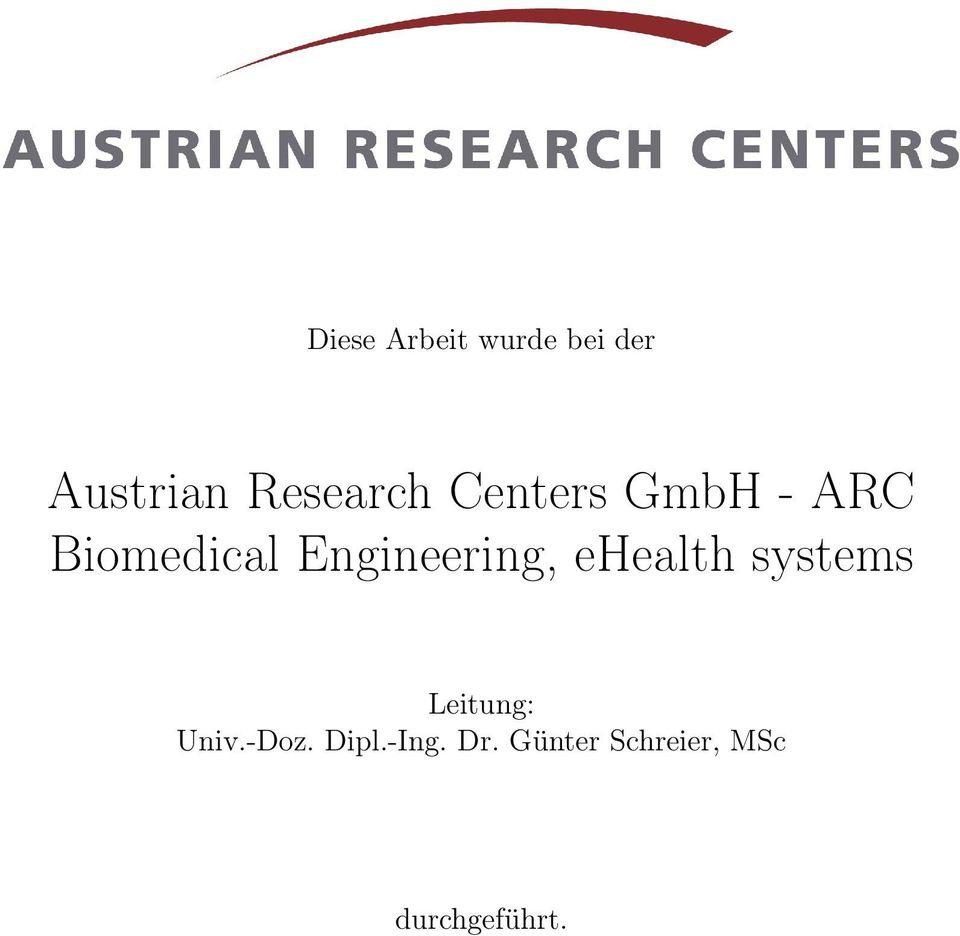 Engineering, ehealth systems Leitung: Univ.