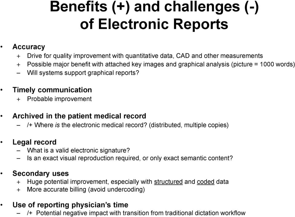 Timely communication + Probable improvement Archived in the patient medical record /+ Where is the electronic medical record?