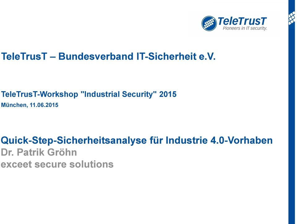 "TeleTrusT-Workshop ""Industrial Security"" 2015"