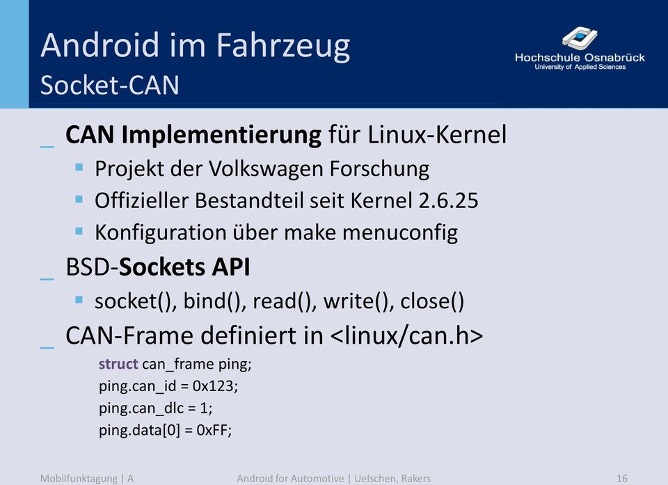 25 Konfiguration über make menuconfig _ BSD-Sockets API socket(), bind(), read(), write(), close() _