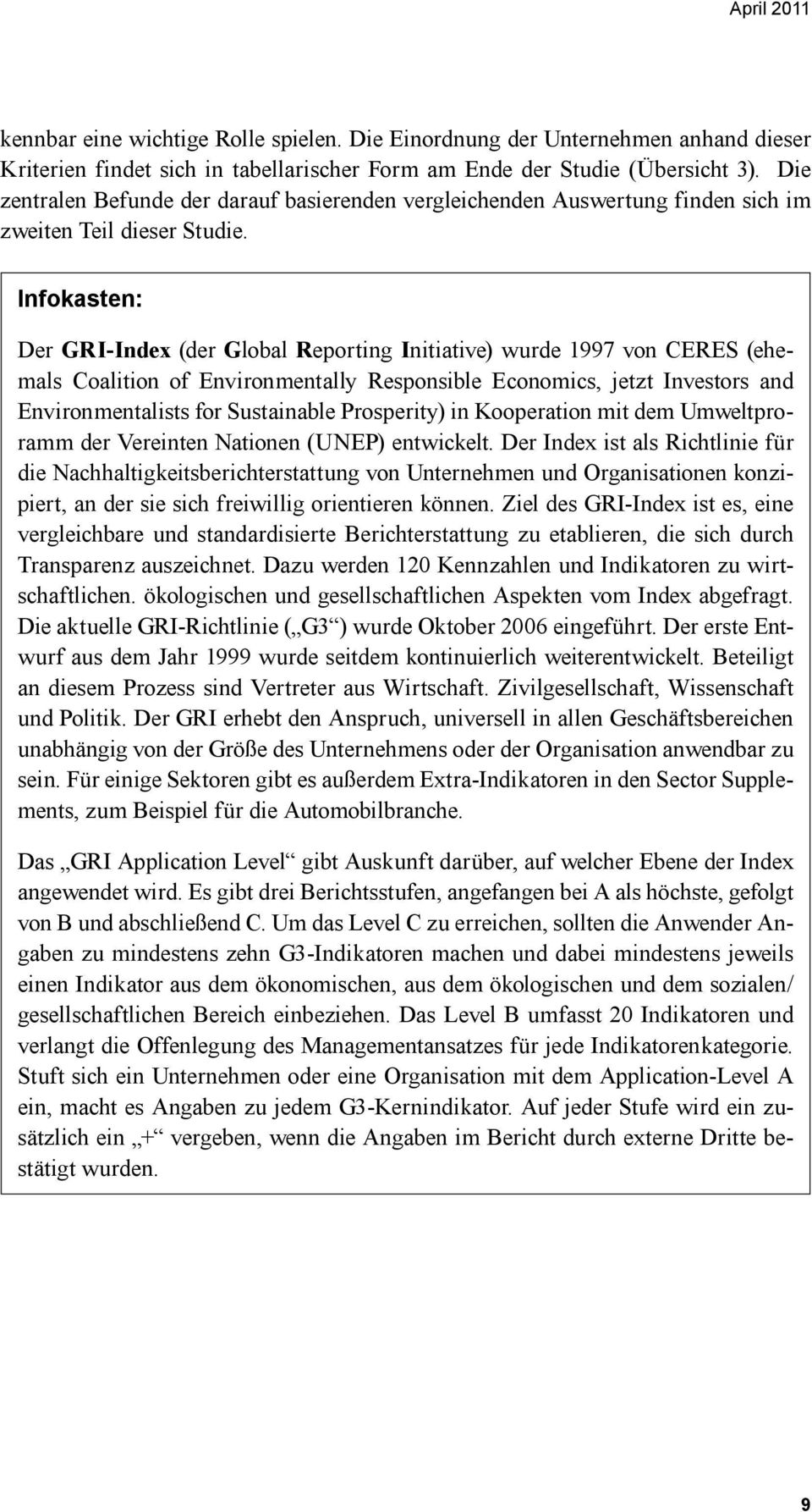 Infokasten: Der GRI-Index (der Global Reporting Initiative) wurde 1997 von CERES (ehemals Coalition of Environmentally Responsible Economics, jetzt Investors and Environmentalists for Sustainable