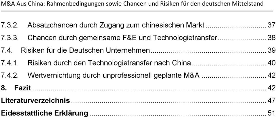 Risiken durch den Technologietransfer nach China... 40 7.4.2.