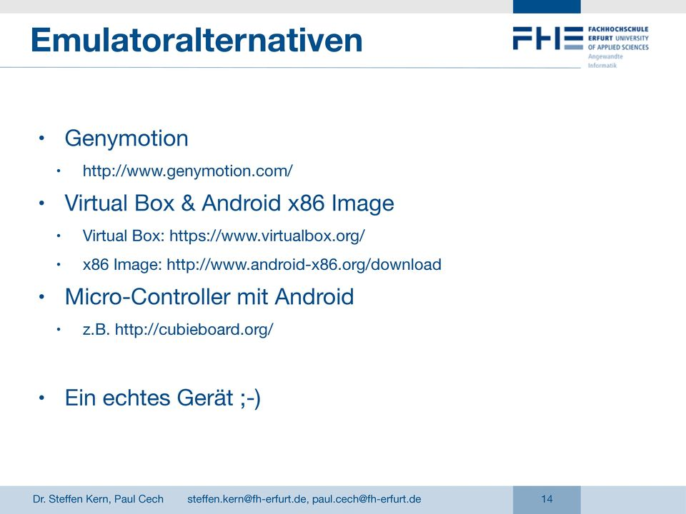 virtualbox.org/ x86 Image: http://www.android-x86.