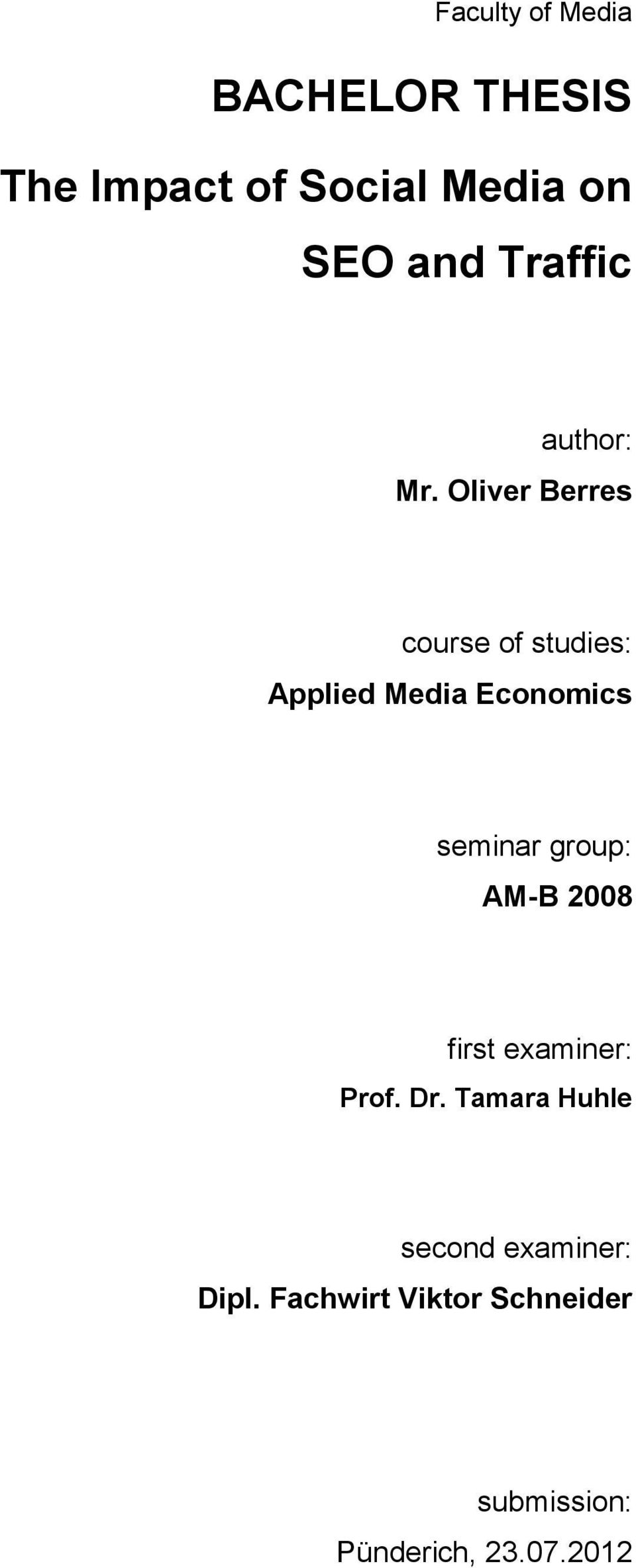 Oliver Berres course of studies: Applied Media Economics seminar group: