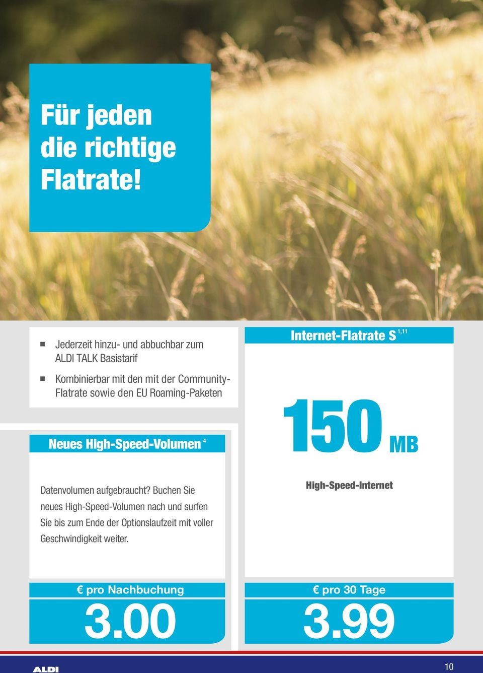 Flatrate sowie den EU Roaming-Paketen Neues High-Speed-Volumen 4 Internet-Flatrate S 1,11 150