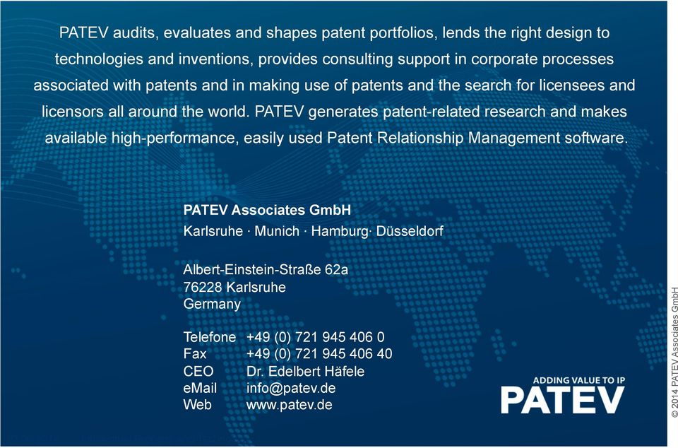 PATEV generates patent-related research and makes available high-performance, easily used Patent Relationship Management software.