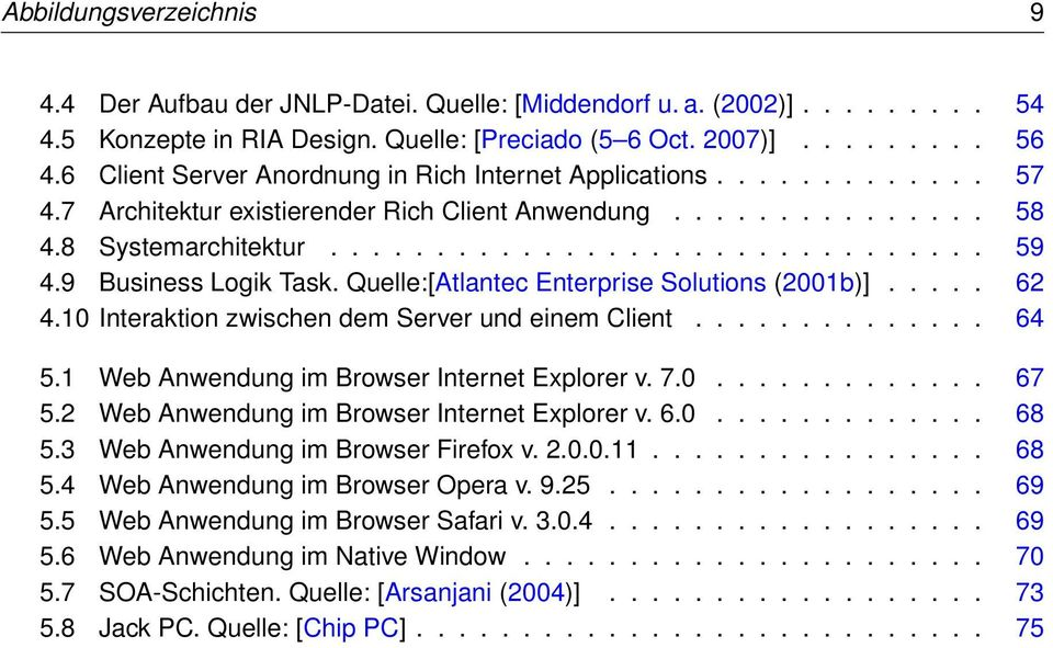 9 Business Logik Task. Quelle:[Atlantec Enterprise Solutions (2001b)]..... 62 4.10 Interaktion zwischen dem Server und einem Client.............. 64 5.1 Web Anwendung im Browser Internet Explorer v.