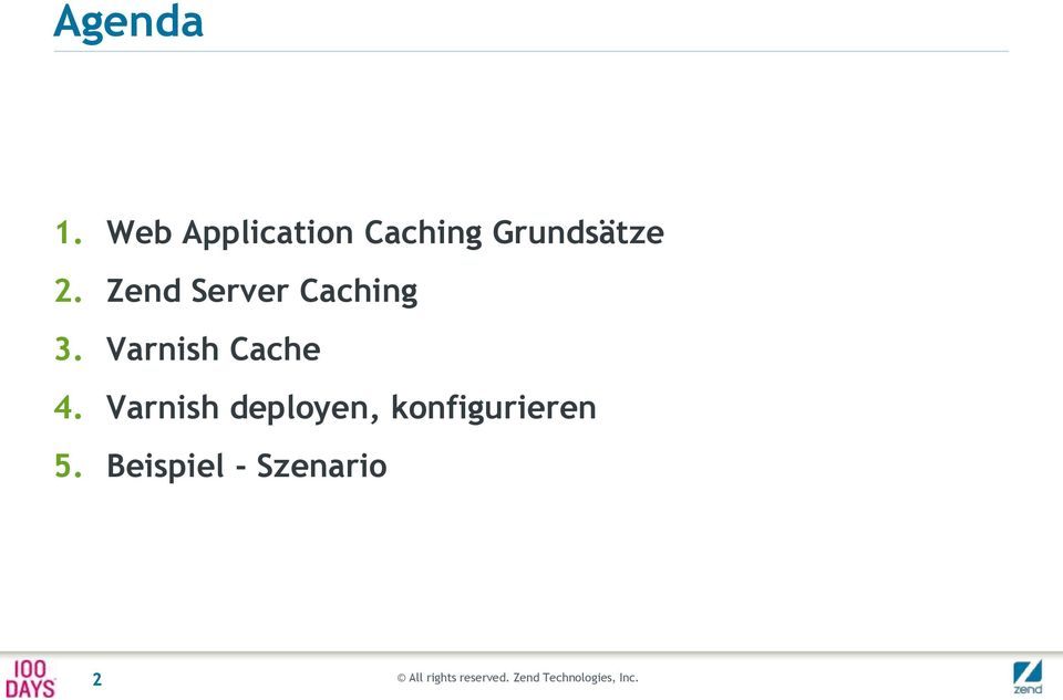 2. Zend Server Caching 3.