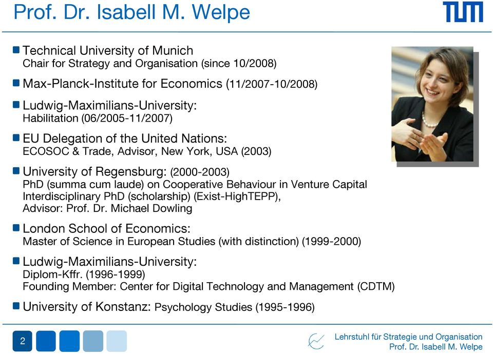 in Venture Capital Interdisciplinary PhD (scholarship) (Exist-HighTEPP), Advisor: Prof. Dr.