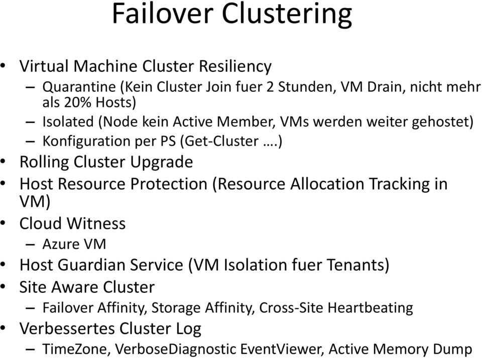 ) Rolling Cluster Upgrade Host Resource Protection (Resource Allocation Tracking in VM) Cloud Witness Azure VM Host Guardian Service (VM