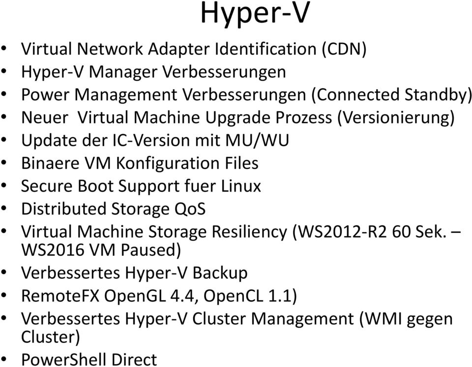 Secure Boot Support fuer Linux Distributed Storage QoS Virtual Machine Storage Resiliency (WS2012-R2 60 Sek.