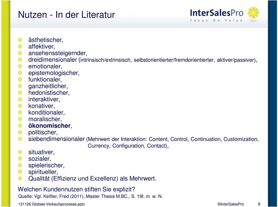 politischer, siebendimensionaler (Mehrwert der Interaktion: Content, Control, Continuation, Customization, Currency, Configuration, Contact), situativer, sozialer,