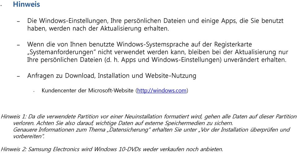 Apps und Windows-Einstellungen) unverändert erhalten. Anfragen zu Download, Installation und Website-Nutzung Kundencenter der Microsoft-Website (http://windows.