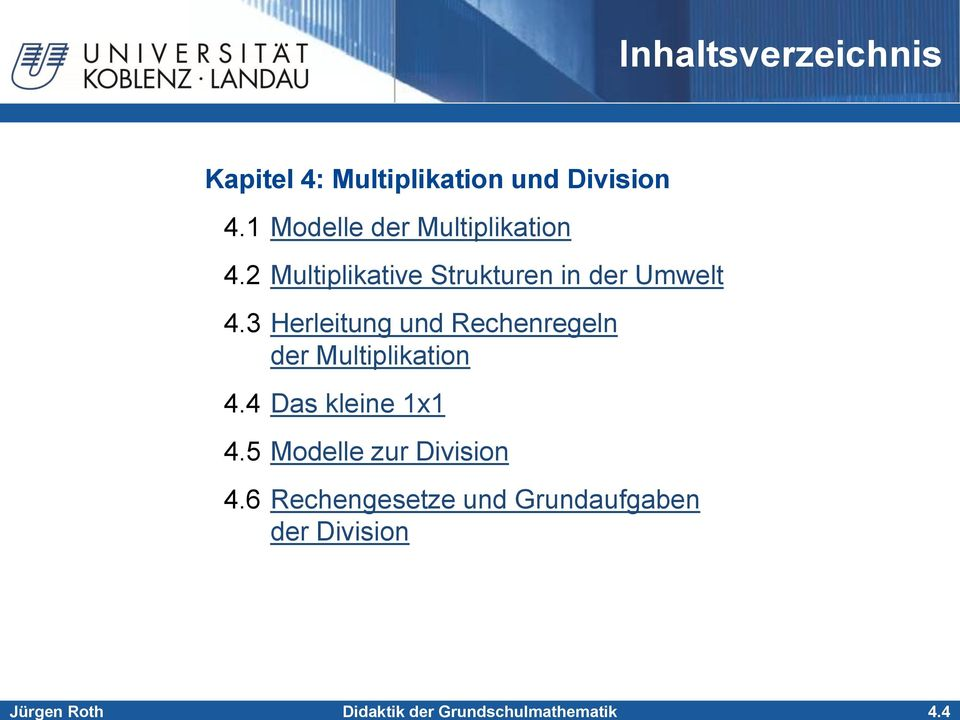 1 Modelle der Multiplikation 4.2 Multiplikative Strukturen in der Umwelt 4.