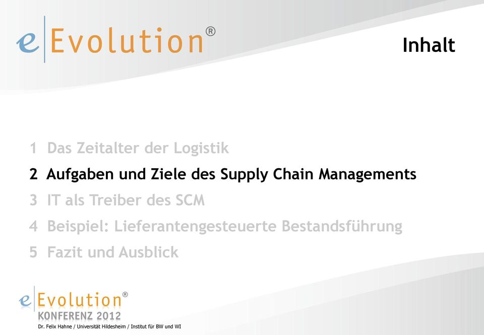 Managements 3 IT als Treiber des SCM 4