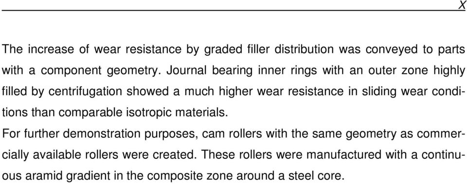 wear conditions than comparable isotropic materials.