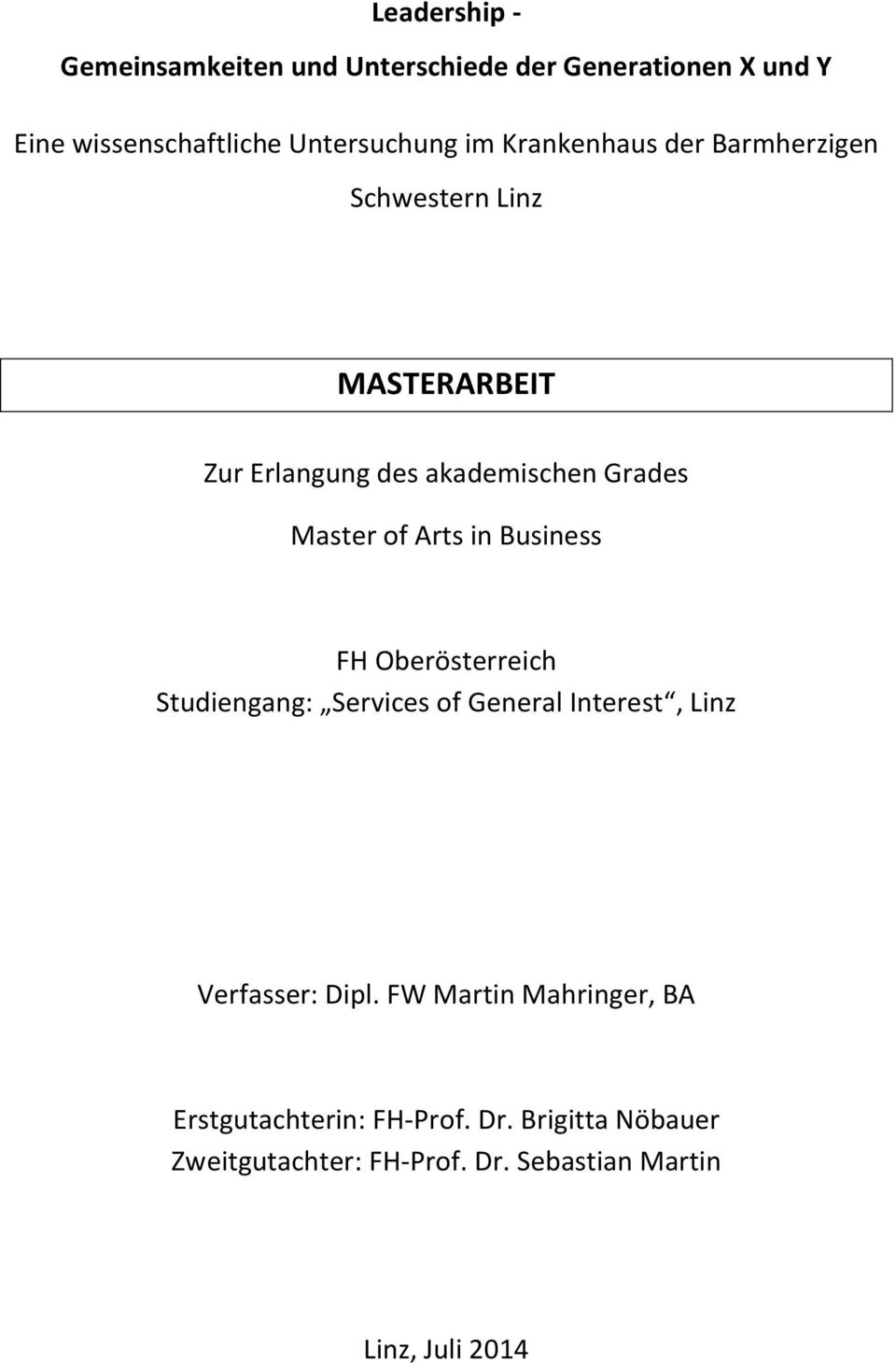 in Business FH Oberösterreich Studiengang: Services of General Interest, Linz Verfasser: Dipl.