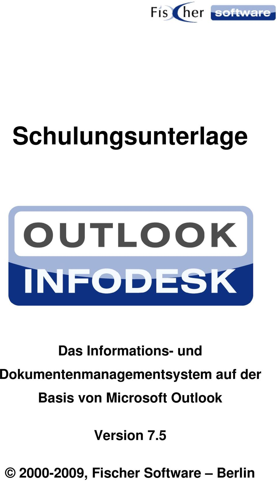der Basis von Microsoft Outlook