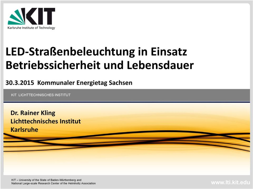 Rainer Kling Lichttechnisches Institut Karlsruhe KIT University of the State of