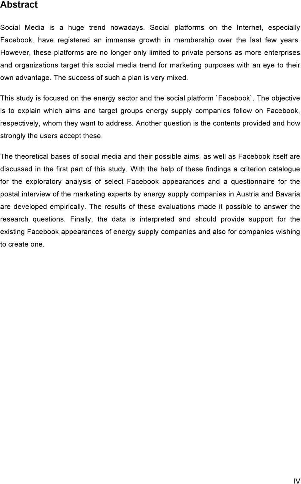 The success of such a plan is very mixed. This study is focused on the energy sector and the social platform `Facebook`.