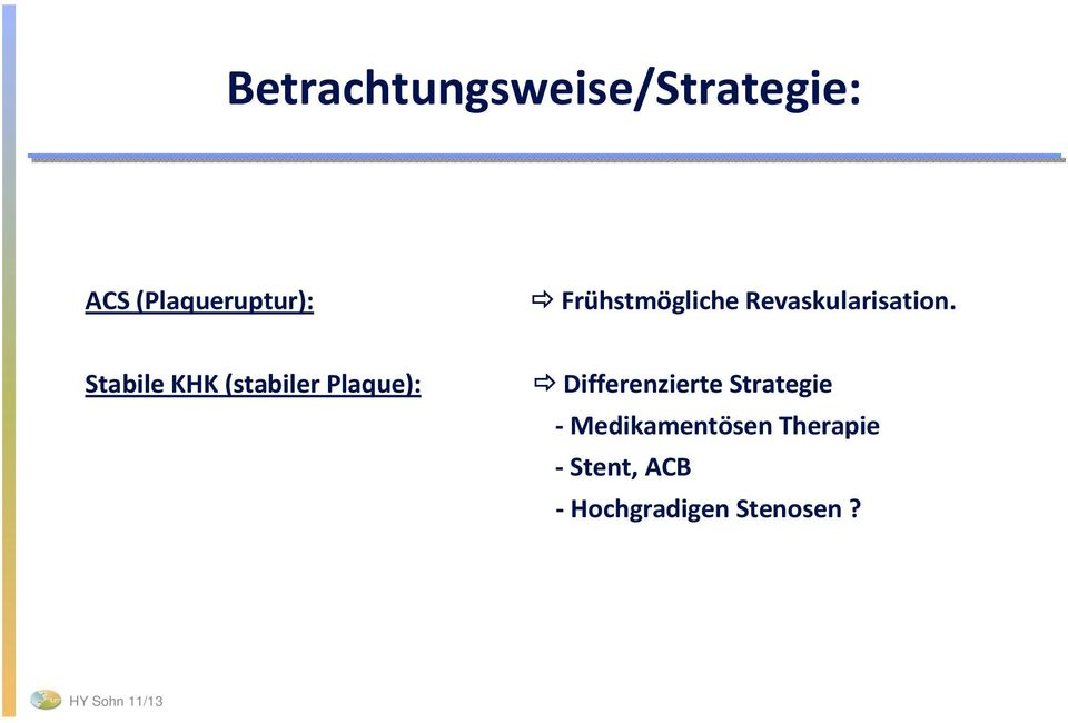 Stabile KHK (stabiler Plaque): Differenzierte Strategie