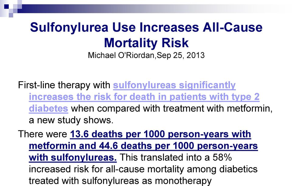 new study shows. There were 13.6 deaths per 1000 person-years with metformin and 44.