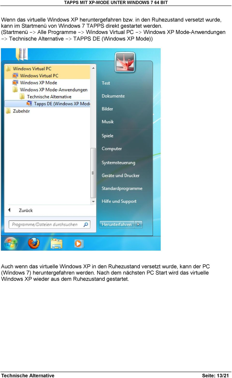 (Startmenü -> Alle Programme -> Windows Virtual PC -> Windows XP Mode-Anwendungen -> Technische Alternative -> TAPPS DE (Windows XP