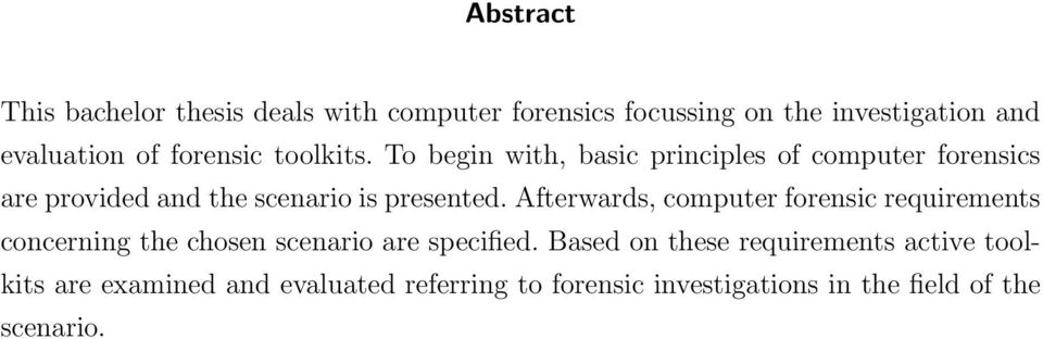 To begin with, basic principles of computer forensics are provided and the scenario is presented.