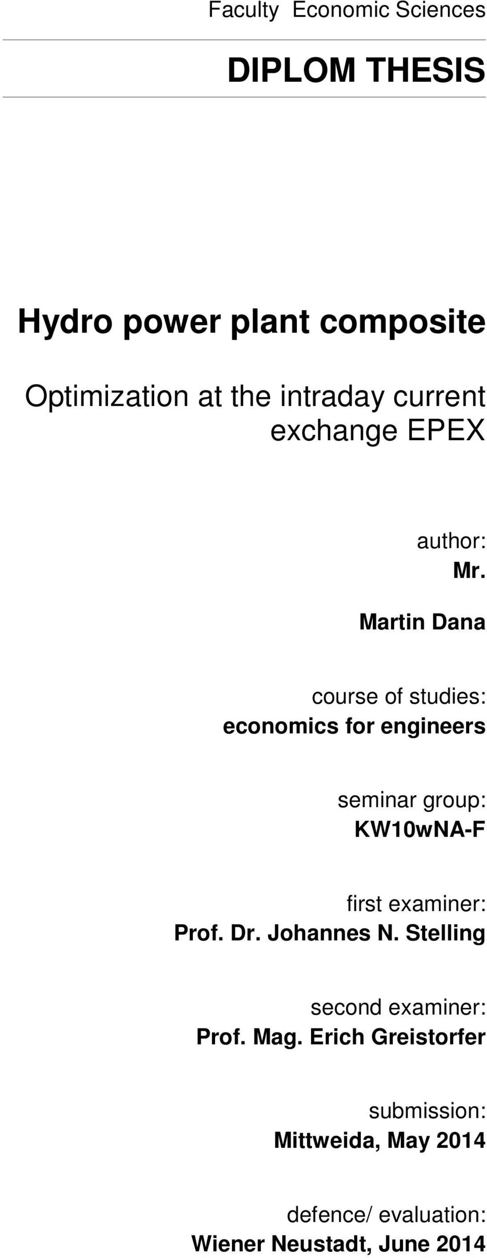 Martin Dana course of studies: economics for engineers seminar group: KW10wNA-F first examiner: