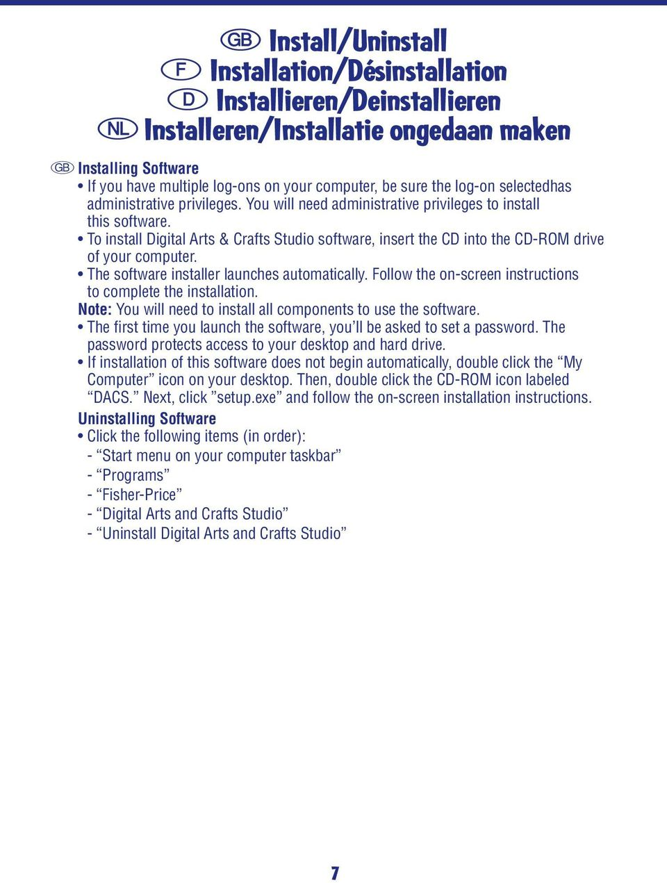 To install Digital Arts & Crafts Studio software, insert the CD into the CD-ROM drive of your computer. The software installer launches automatically.