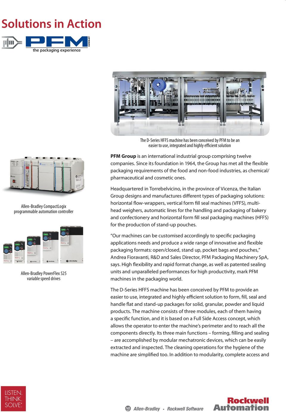 Allen-Bradley CompactLogix programmable automation controller Allen-Bradley PowerFlex 525 variable speed drives Headquartered in Torrebelvicino, in the province of Vicenza, the Italian Group designs