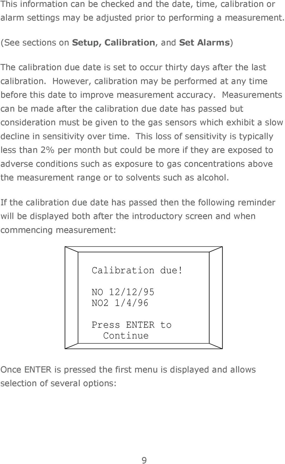 However, calibration may be performed at any time before this date to improve measurement accuracy.